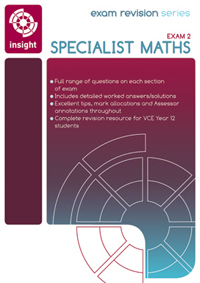 INSIGHT VCE SPECIALIST MATHS EXAM 2