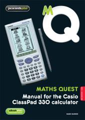 MATHS QUEST MANUAL FOR THE CASIO CLASSPAD 330 CALCULATOR 2E & EBOOKPLUS
