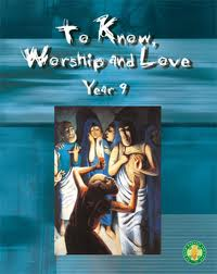 TO KNOW, WORSHIP AND LOVE YEAR 9