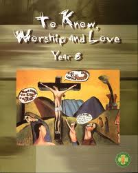 TO KNOW WORSHIP AND LOVE YEAR 8