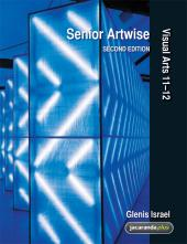 SENIOR ARTWISE VISUAL ARTS 11-12 2E & EBOOKPLUS