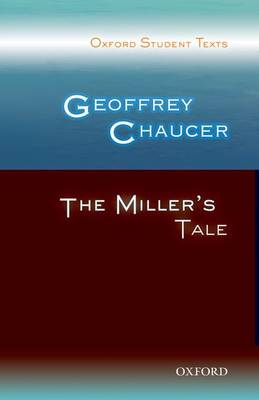 THE MILLER'S TALE: OXFORD STUDENT TEXTS