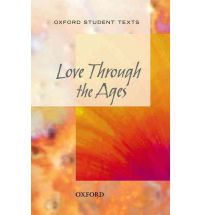 LOVE THROUGH THE AGES: OXFORD STUDENT TEXTS