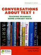 CONVERSATIONS ABOUT TEXT 1: TEACHING GRAMMAR USING LITERARY TEXTS
