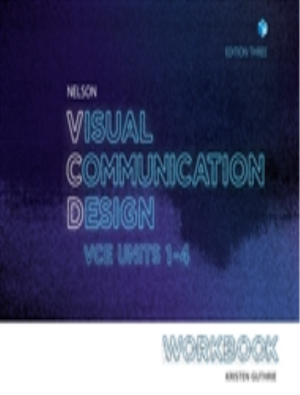Buy Book Nelson Visual Communication Design Vce Units 1 4 Workbook 3e Lilydale Books