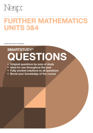 NEAP SMARTSTUDY QUESTIONS: FURTHER MATHEMATICS VCE UNITS 3&4