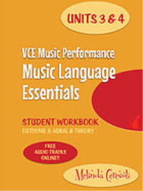 VCE MUSIC PERFORMANCE MUSIC LANGUAGE ESSENTIALS STUDENT WORKBOOK UNITS 3&4