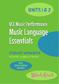 VCE MUSIC PERFORMANCE MUSIC LANGUAGE ESSENTIALS STUDENT WORKBOOK UNITS 1&2