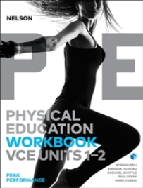 NELSON VCE PHYSICAL EDUCATION UNITS 1&2 PEAK PERFORMANCE WORKBOOK 2E