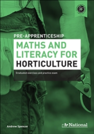 A+ PRE-APPRENTICESHIP MATHS AND LITERACY FOR HORTICULTURE