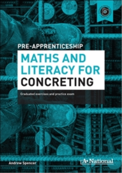 A+ PRE-APPRENTICESHIP MATHS AND LITERACY FOR CONCRETING