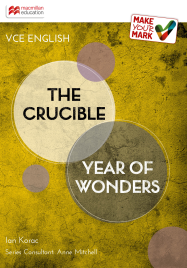 MAKE YOUR MARK: VCE ENGLISH: THE CRUCIBLE & YEAR OF WONDERS