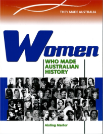 WOMEN WHO MADE AUSTRALIAN HISTORY