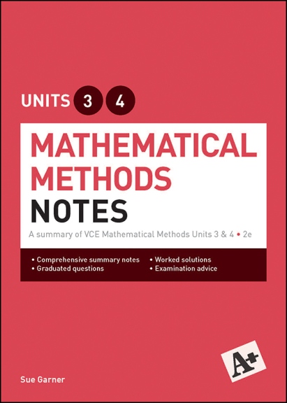 A+ MATHEMATICAL METHODS NOTES UNITS 3&4