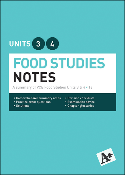 A+ FOOD STUDIES NOTES VCE UNITS 3&4