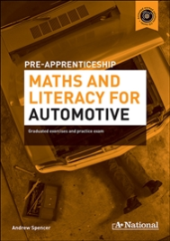 A+ NATIONAL PRE-APPRENTICESHIP MATHS & LITERACY FOR AUTOMOTIVE EBOOK (No printing or refunds. Check product description before purchasing)