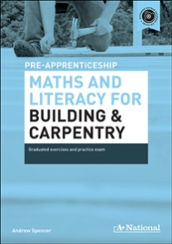 A+ NATIONAL PRE-APPRENTICESHIP MATHS & LITERACY FOR BUILDING & CARPENTRY EBOOK (No printing or refunds. Check product description before purchasing)