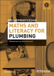 A+ NATIONAL PRE-APPRENTICESHIP MATHS & LITERACY FOR PLUMBING EBOOK (No printing or refunds. Check product description before purchasing)