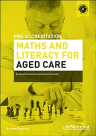 A+ PRE-ACCREDITATION MATHS AND LITERACY FOR AGED CARE EBOOK (No printing or refunds. Check product description before purchasing)