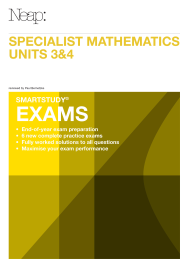 NEAP SMARTSTUDY EXAM: SPECIALIST MATHS VCE UNITS 3&4