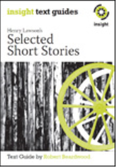 INSIGHT TEXT GUIDE: HENRY LAWSON SHORT STORIES