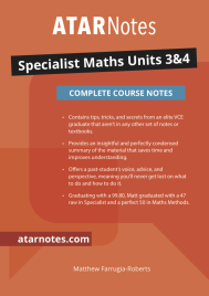 ATARNOTES SPECIALIST MATHS UNITS 3&4 NOTES 1E