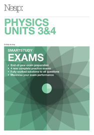 NEAP SMARTSTUDY EXAMS: PHYSICS UNITS 3&4