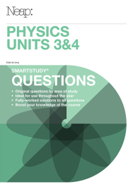 NEAP SMARTSTUDY QUESTIONS: PHYSICS UNITS 3&4