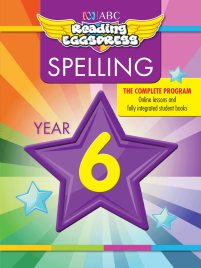 ABC READING EGGSPRESS: SPELLING WORKBOOK: YEAR 6