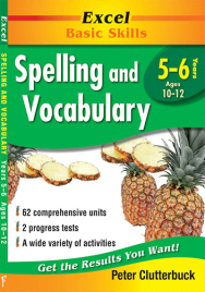 EXCEL BASIC SKILLS - SPELLING AND VOCABULARY YEARS 5–6