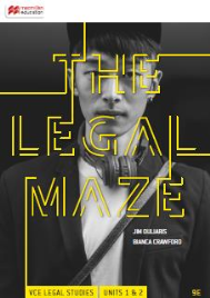 THE LEGAL MAZE VCE UNITS 1&2 STUDENT BOOK 9E