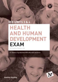 A+ HEALTH AND HUMAN DEVELOPMENT PRACTICE EXAM UNITS 3&4 2E