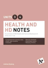 A+ HEALTH AND HUMAN DEVELOPMENT NOTES VCE UNITS 3&4 (2E)