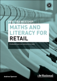 A+ NATIONAL PRE-TRAINEESHIP MATHS & LITERACY FOR RETAIL EBOOK (No printing or refunds. Check product description before purchasing)