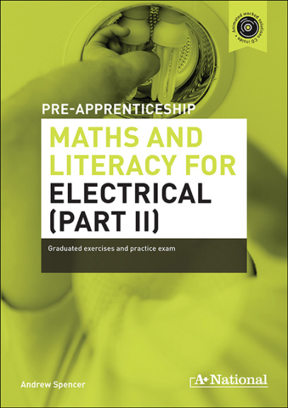 A+ PRE-APPRENTICESHIP MATHS AND LITERACY FOR ELECTRICAL (PART II)