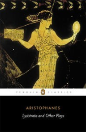 LYSISTRATA AND OTHER PLAYS: PENGUIN CLASSICS