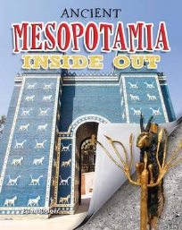 ANCIENT MESOPOTAMIA INSIDE OUT: ANCIENT WORLDS INSIDE OUT