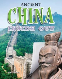 ANCIENT CHINA INSIDE OUT: ANCIENT WORLDS INSIDE OUT