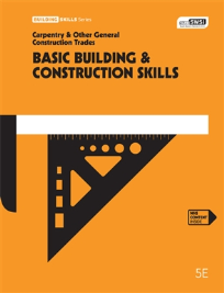 BASIC BUILDING & CONSTRUCTION SKILLS: CARPENTRY & OTHER GENERAL TRADES 5E