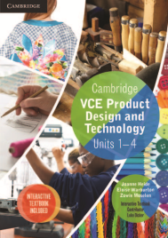 CAMBRIDGE VCE PRODUCT DESIGN & TECHNOLOGY UNITS 1-4 WORKBOOK