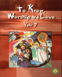TO KNOW, WORSHIP AND LOVE YEAR 7