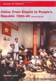 ACCESS TO HISTORY: CHINA FROM EMPIRE TO REPUBLIC 1900-49
