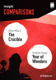 INSIGHT COMPARISONS: ARTHUR MILLER'S THE CRUCIBLE & GERALDINE BROOKS' YEAR OF WONDERS + EBOOK BUNDLE