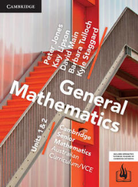 CAMBRIDGE SENIOR MATHS AC/VCE: GENERAL MATHEMATICS UNITS 1&2