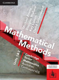 CAMBRIDGE SENIOR MATHS AC/VCE: MATHEMATICAL METHODS UNITS 1&2