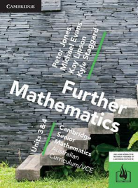 CAMBRIDGE SENIOR MATHS AC/VCE: FURTHER MATHEMATICS UNITS 3&4 REVISED EDITION