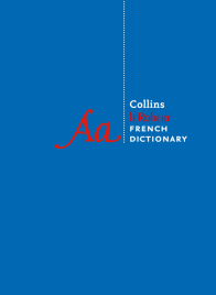 COLLINS ROBERT FRENCH DICTIONARY: COMPLETE AND UNABRIDGED 10E