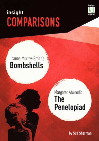 INSIGHT COMPARISONS: BOMBSHELLS & THE PENELOPIAD