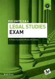 A+ PRACTICE EXAM LEGAL STUDIES 3&4 6E REVISED