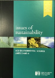 ISSUES OF SUSTAINABILITY: ENVIRONMENTAL SCIENCE VCE UNITS 3&4 4E